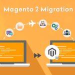 Benefits Of Magento 2 Migration