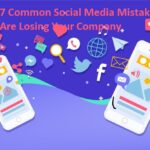 7 Common Social Media Mistakes Are Losing Your Company