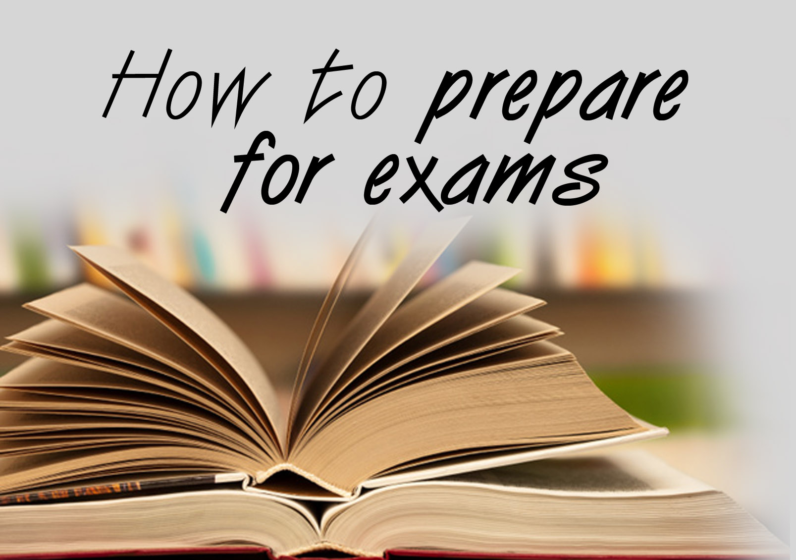 Prepare yourself properly for an exam!